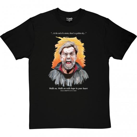 """Jurgen Klopp """"Walk On"""" T-Shirt"""
