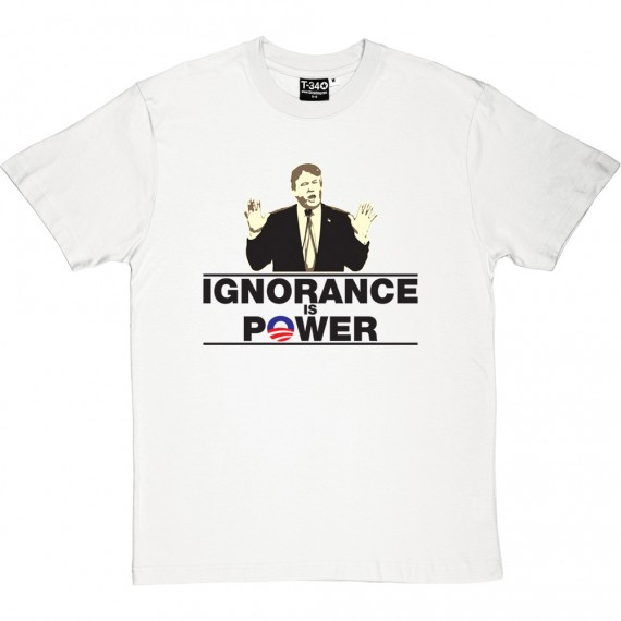 Donald Trump: Ignorance Is Power T-Shirt