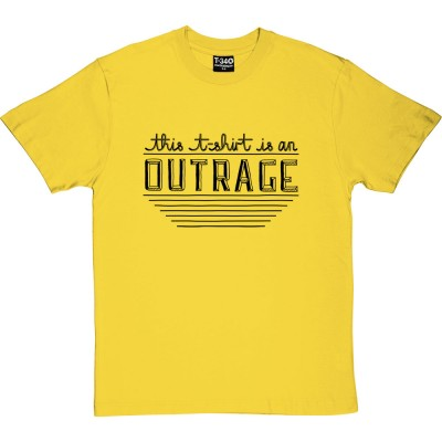 This T-Shirt Is An Outrage