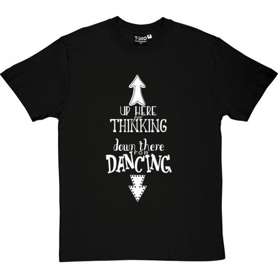 Up Here For Thinking T-Shirt