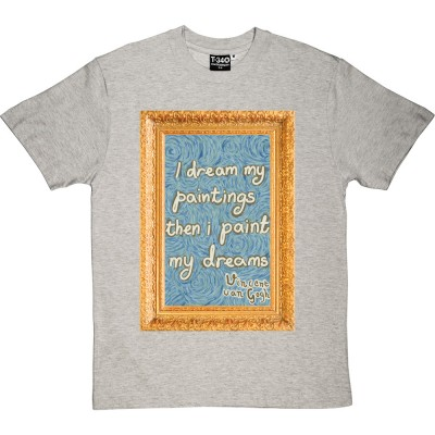 """Van Gogh """"I Paint My Dreams"""""""