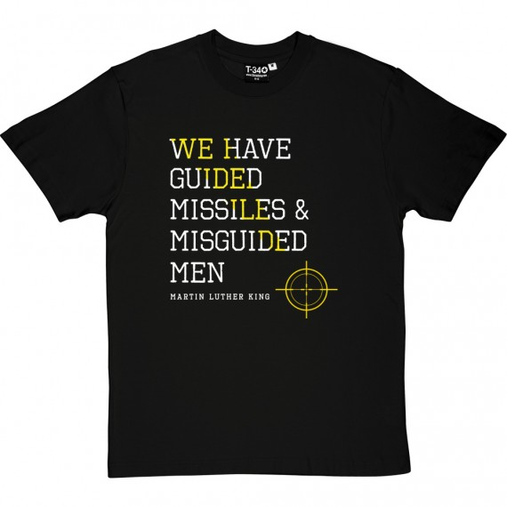 "Martin Luther King ""Guided Missiles"" Quote T-Shirt"