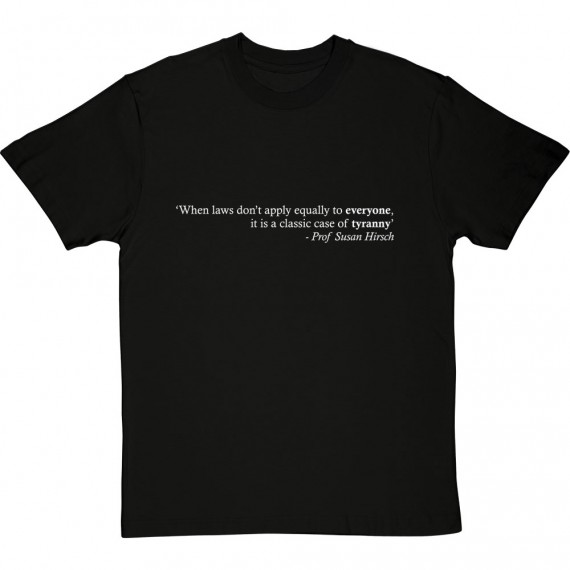 """""""When Laws Don't Apply Equally To Everyone..."""" T-Shirt"""