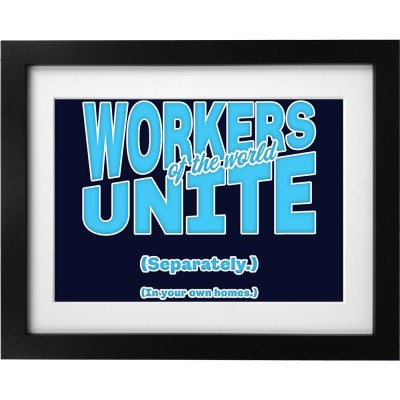 Workers of the World Unite Art Print