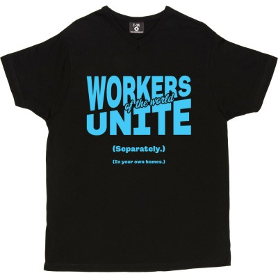 Workers of the World Unite (Separately) (In your own homes)