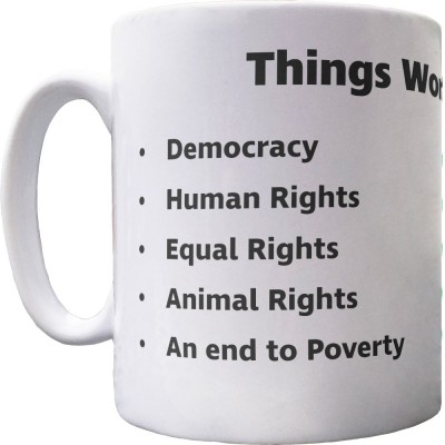 Things Worth Fighting For Ceramic Mug