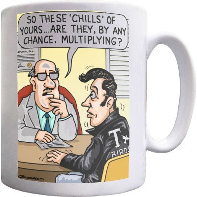 These Chills Of Yours… Ceramic Mug