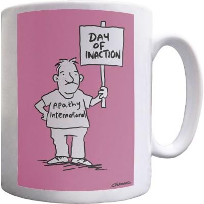 Day Of Inaction Ceramic Mug
