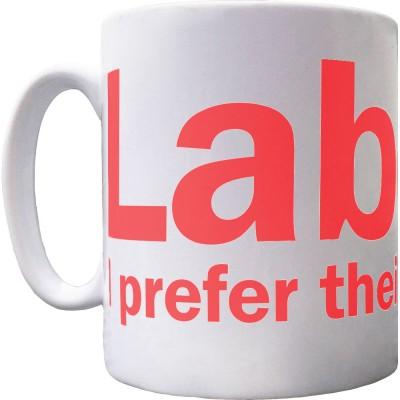 Labour: I Prefer Their Early Work Ceramic Mug