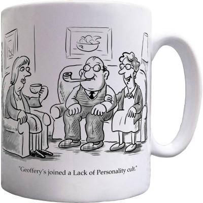 Geoffrey's Joined A Lack Of Personality Cult Ceramic Mug