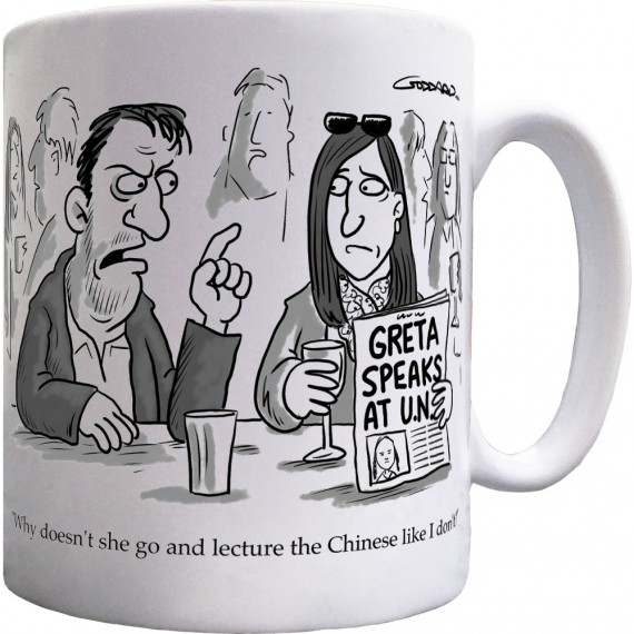 Why Doesn't Greta Go And Lecture The Chinese? Ceramic Mug