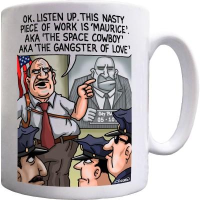 Maurice: Space Cowboy, Gangster of Love Ceramic Mug
