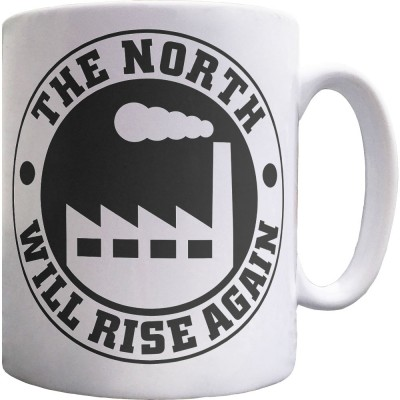 The North Will Rise Again (Factory) Ceramic Mug
