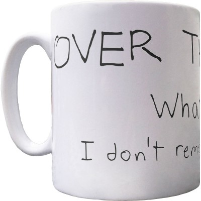 Over The Hill? What Hill? I Don't Remember Any Hill... Ceramic Mug