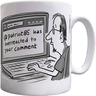 @Patriot85 Has Overreacted To Your Comment Ceramic Mug