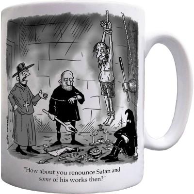 Renounce Satan and Some Of His Works Ceramic Mug
