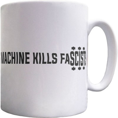 This Machine Kills Fascists Ceramic Mug