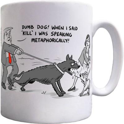 "Donald Trump ""Speaking Metaphorically"" Ceramic Mug"