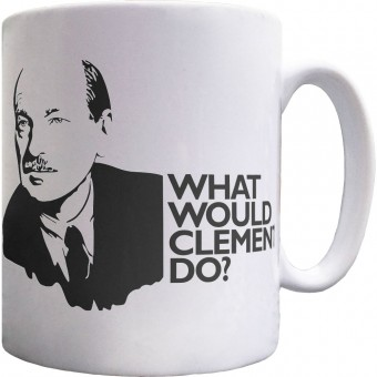 Clement Attlee: What Would Clement Do? Ceramic Mug