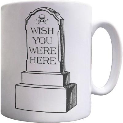 Wish You Were Here Tombstone Ceramic Mug