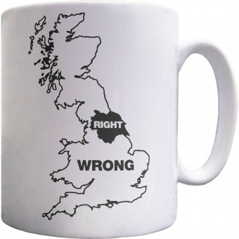 Yorkshire Right, Everywhere Else Wrong Ceramic Mug