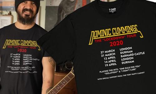 "Dominic Cummings: The ""Lockdown"" Tour T-Shirts"