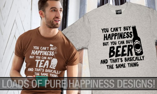 You Can't Buy Happiness... But You Can Buy A T-Shirt