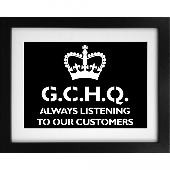 G.C.H.Q. Always Listening To Our Customers Art Print