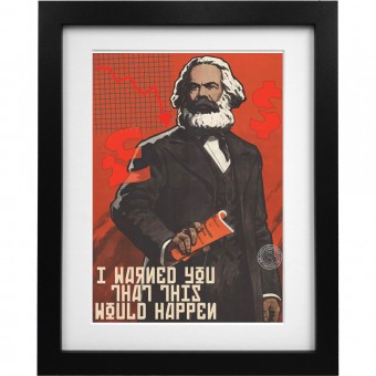 "Karl Marx ""I Warned You This Would Happen"" Art Print"