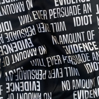 No Amount Of Evidence Will Ever Persuade An Idiot Snood