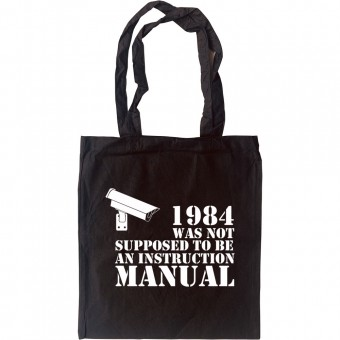 1984 Was Not Supposed To Be An Instruction Manual Tote Bag