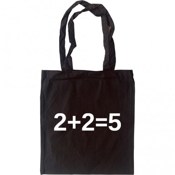 2 + 2 = 5 Tote Bag