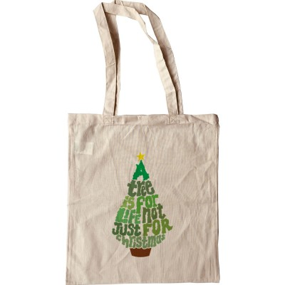 A Tree is For Life, Not Just For Christmas Tote Bag