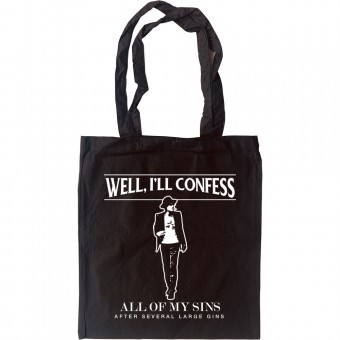 I'll Confess All Of My Sins After Several Large Gins Tote Bag