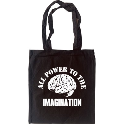 All Power To The Imagination Tote Bag