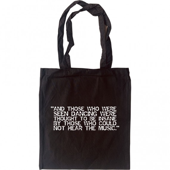 And Those Who Were Seen Dancing Tote Bag