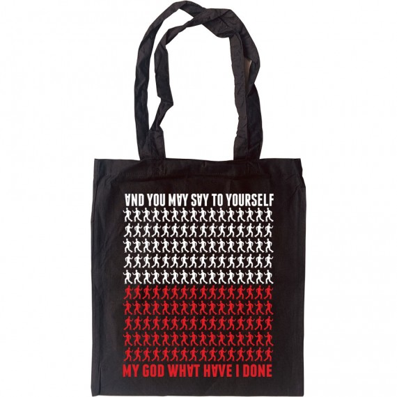 And You May Say To Yourself... Tote Bag