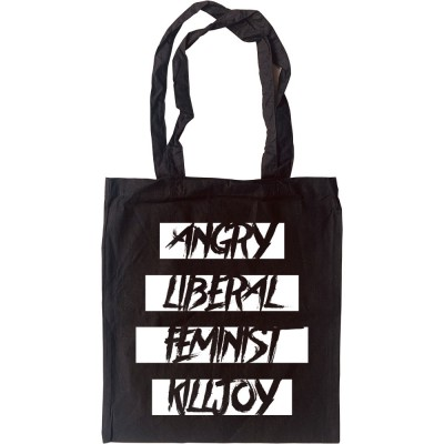 Angry Liberal Feminist Killjoy Tote Bag