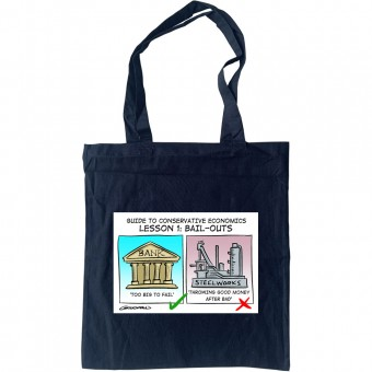 Guide To Conservative Economics: Bail Outs Tote Bag