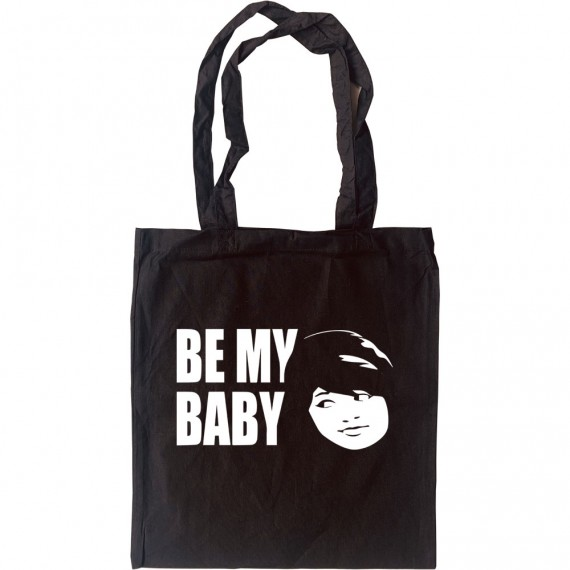 Be My Baby Tote Bag
