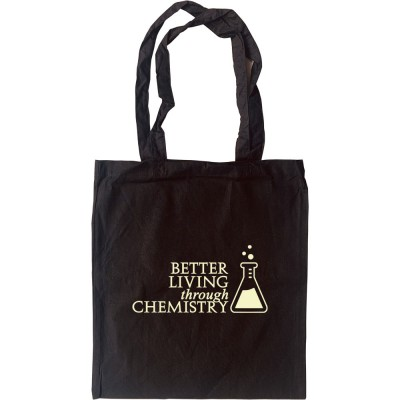 Better Living Through Chemistry Tote Bag