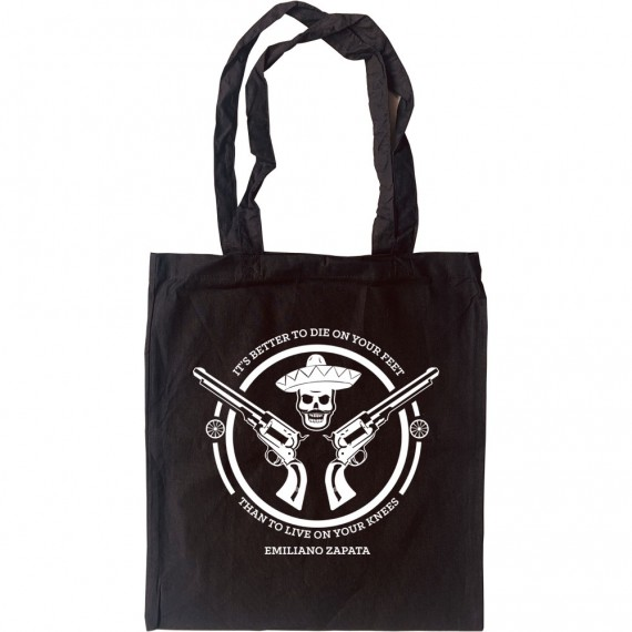 It's Better To Die On Your Feet... Tote Bag