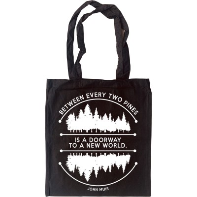 Between Every Two Pines Tote Bag