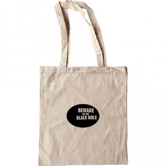 Beware of the Black Hole Tote Bag