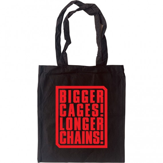 Bigger Cages! Longer Chains! Tote Bag