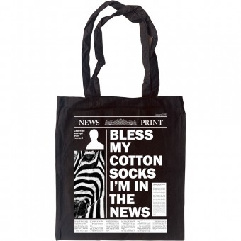 Bless My Cotton Socks I'm In The News Tote Bag