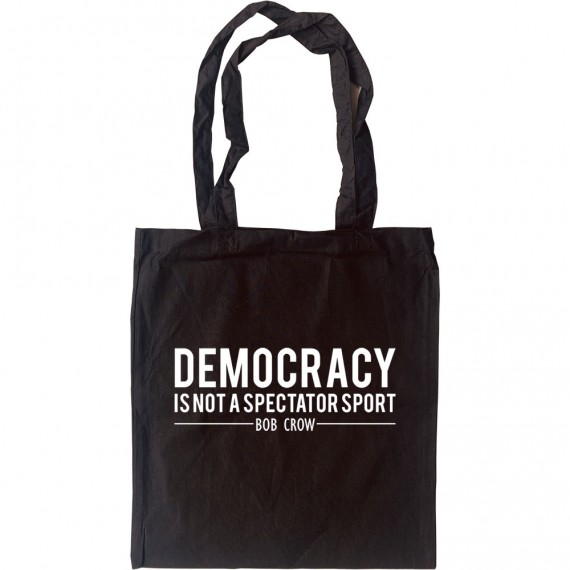"""Bob Crow: """"Democracy Is Not A Spectator Sport"""" Tote Bag"""
