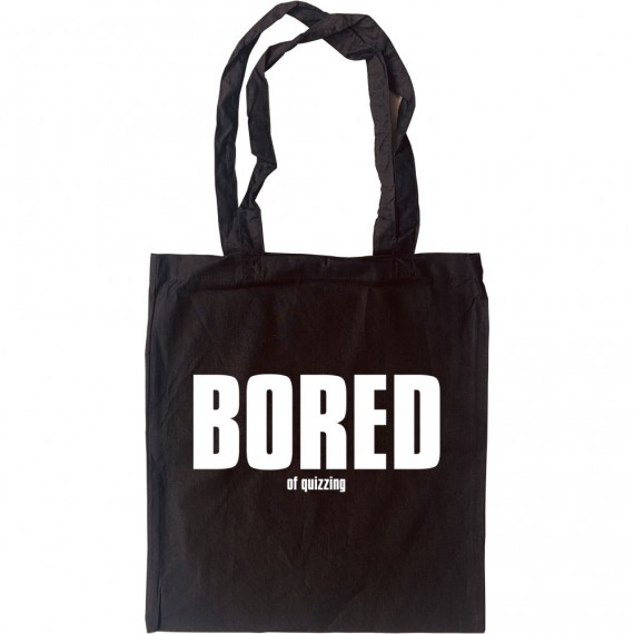 Bored (of Quizzing) Tote Bag