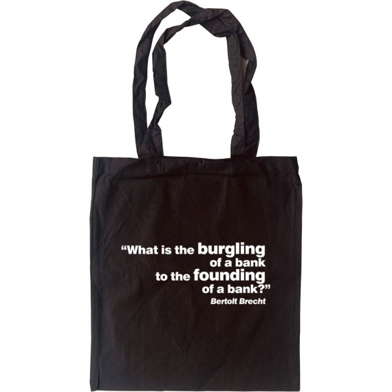 """Brecht """"Bank"""" Quote Tote Bag"""