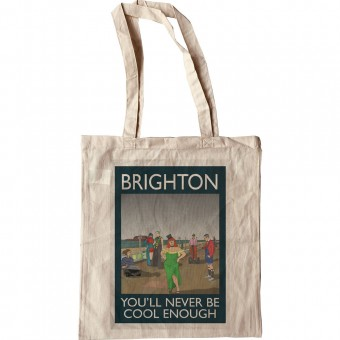 Brighton: You'll Never Be Cool Enough Tote Bag